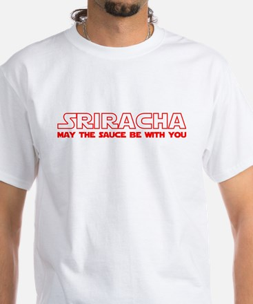 Sriracha - May The Sauce Be With You White T-Shirt