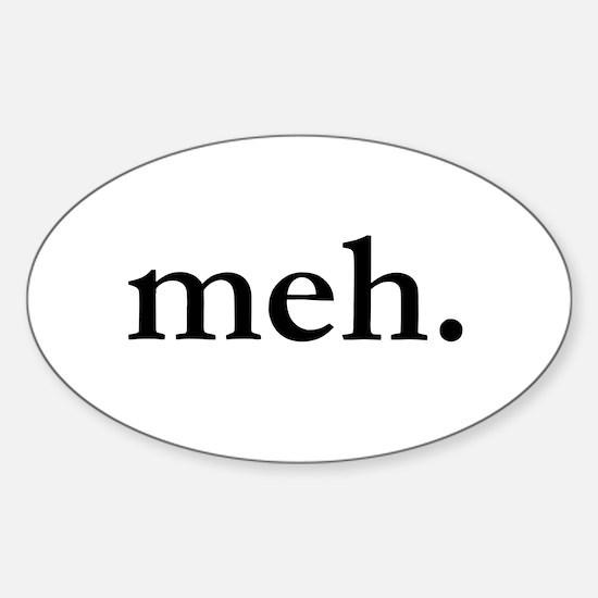 """""""Meh"""" Sticker (Oval)"""