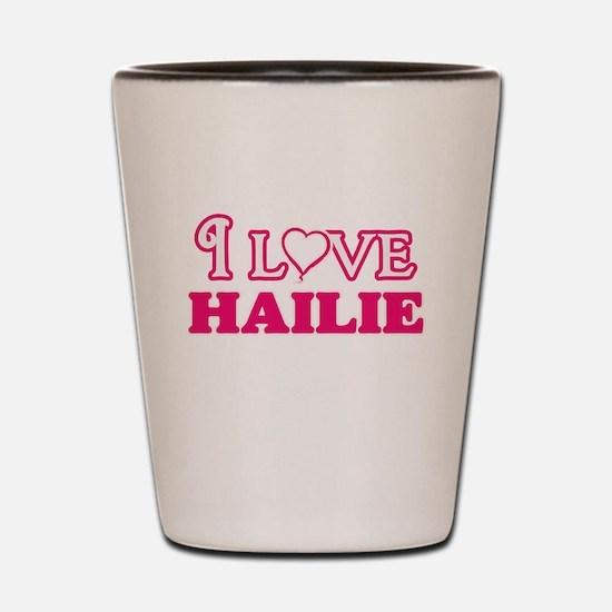 I Love Hailie Shot Glass