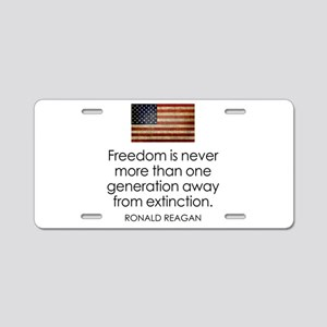 Freedom is never more... Aluminum License Plate