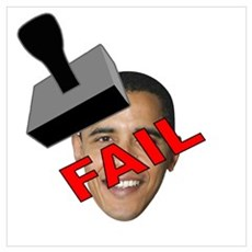 """OBAMA GETS THE """"FAIL"""" STAMP Poster"""