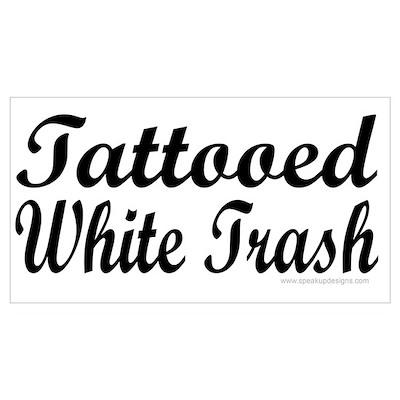 Tattooed White Trash (Script) Poster