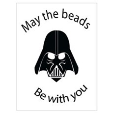 May the Beads be with You Poster