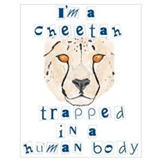 I'm a Cheetah Poster