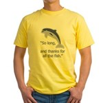 """So Long, thanks for all the Yellow T-Shirt"