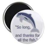 """So Long, thanks for all the Magnet"