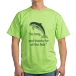 """So Long, thanks for all the Green T-Shirt"