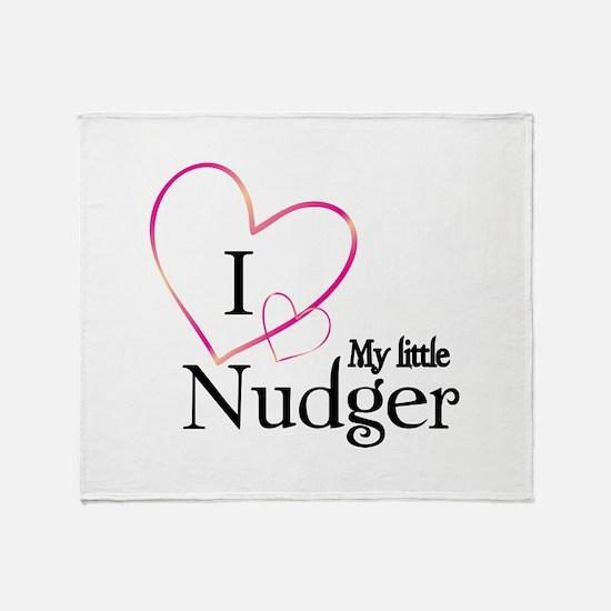 I love my little nudger Throw Blanket