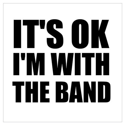 It's OK I'm With The Band Poster