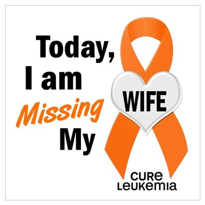 Missing My Wife 60 LEUKEMIA Poster Cool Missing My Wife
