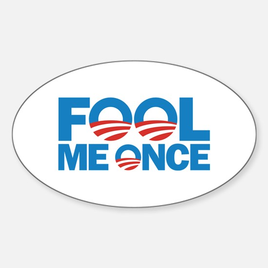 Fool Me Once Sticker (Oval)