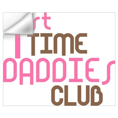 1st Time Daddies Club (Pink) Wall Decal