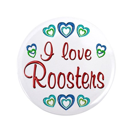 """I Love Roosters 3.5"""" Button (100 pack)"""