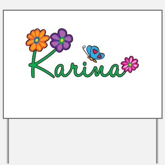 Karina Flowers Yard Sign
