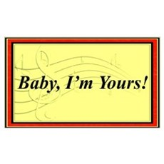 """""""Baby, I'm Yours"""" Poster"""