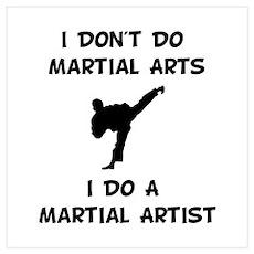 Do A Martial Artist Poster