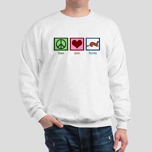 Peace Love Ferrets Sweatshirt