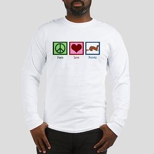 Peace Love Ferrets Long Sleeve T-Shirt