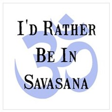 Rather Be In Savasana Poster