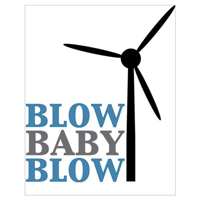 Blow Baby Blow (Wind Energy) Poster