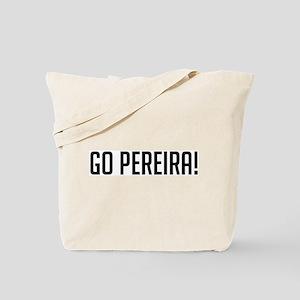 Go Pereira! Tote Bag