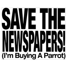 Save The Newspapers! I'm buying a parrot Framed Pa Framed Print