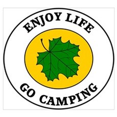 Enjoy Life Go Camping Poster