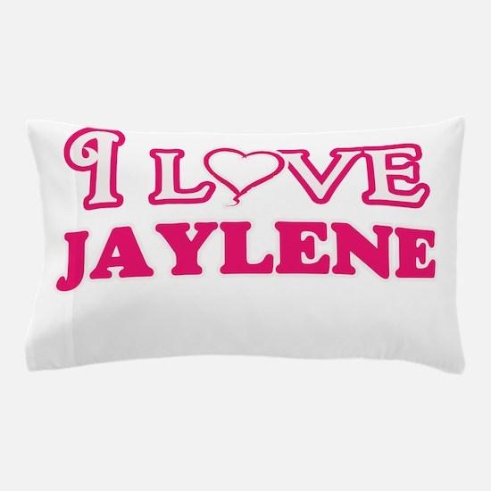 I Love Jaylene Pillow Case
