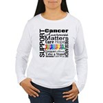 Support All Cancers Women's Long Sleeve T-Shirt