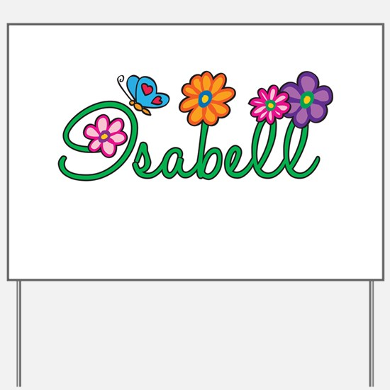 Isabell Flowers Yard Sign