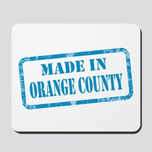 MADE IN ORANGE COUNTY, CA Mousepad