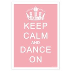 Keep Calm and Dance On (Blue) Poster