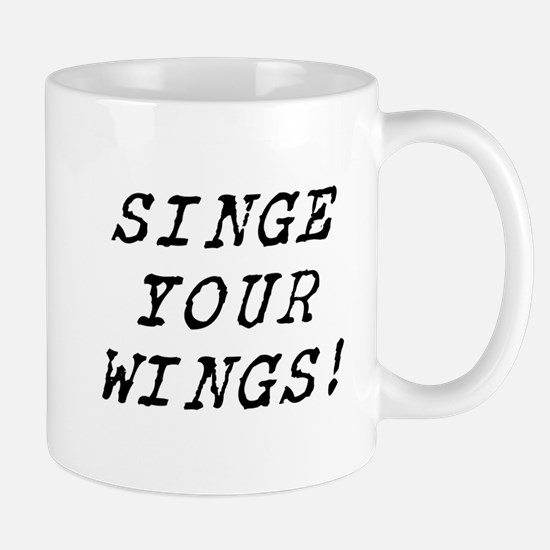 singe your wings Mug