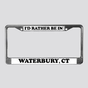 Rather be in Waterbury License Plate Frame