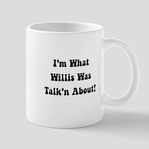 Willis Talking About Mug