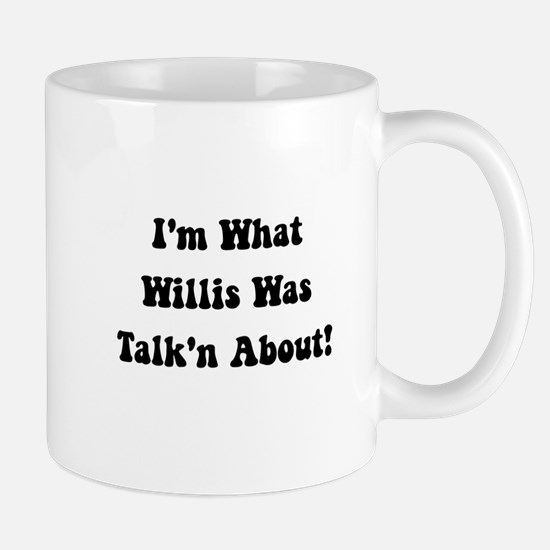 Willis Talking About Mug