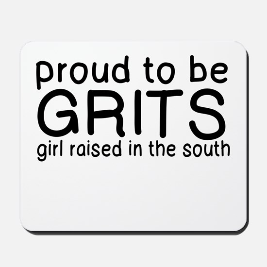 GRITS: GIRL RAISED IN THE SOUTH Mousepad