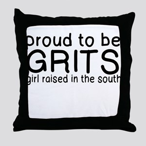 GRITS: GIRL RAISED IN THE SOUTH Throw Pillow