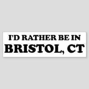 Rather be in Bristol Bumper Sticker