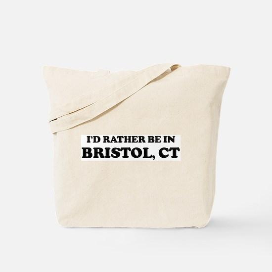 Rather be in Bristol Tote Bag