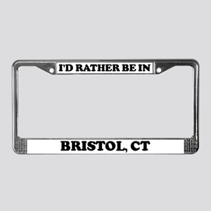 Rather be in Bristol License Plate Frame