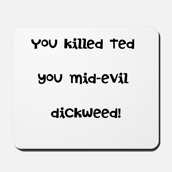 Bill and Ted Mousepad