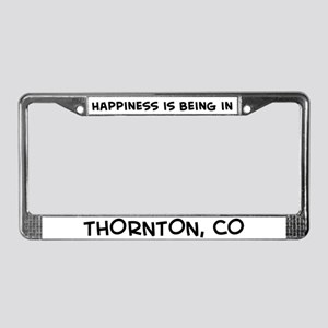 Happiness is Thornton License Plate Frame