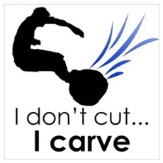 I don't cut, I carve Poster