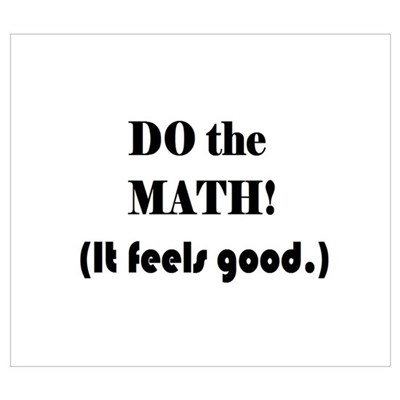 DO the MATH! (It feels good. Poster