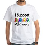 I Support All Causes White T-Shirt