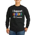 I Support All Causes Long Sleeve Dark T-Shirt