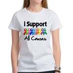I Support All Causes Women's T-Shirt