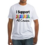 I Support All Causes Fitted T-Shirt