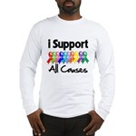 I Support All Causes Long Sleeve T-Shirt